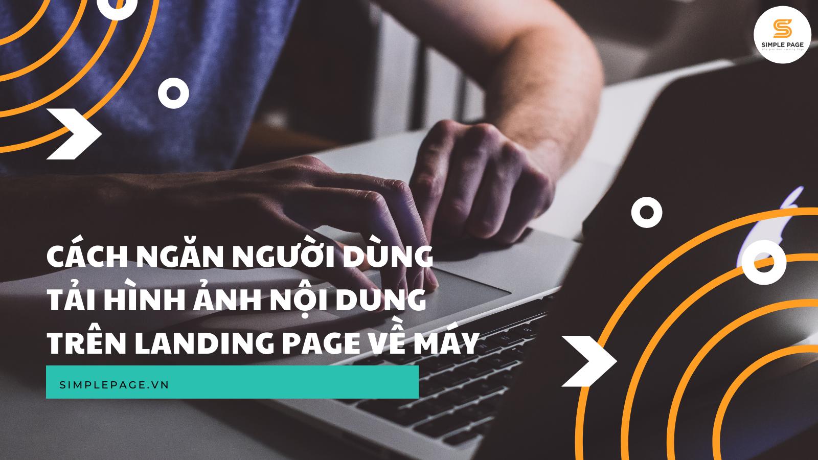 Cách ngăn người dùng tải hình ảnh nội dung trên landing page về máy