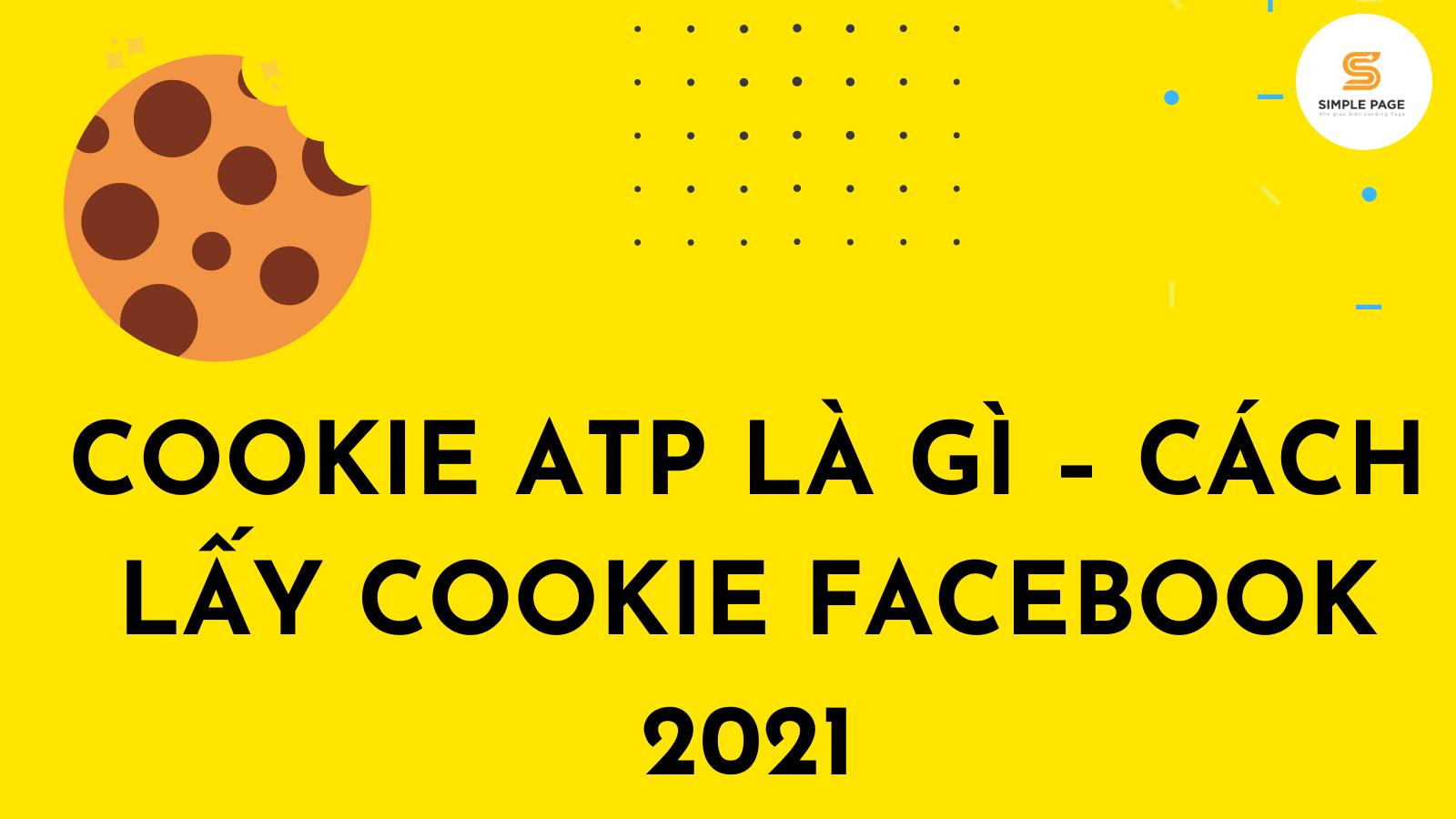 Cookie atp là gì – Cách lấy cookie Facebook 2021