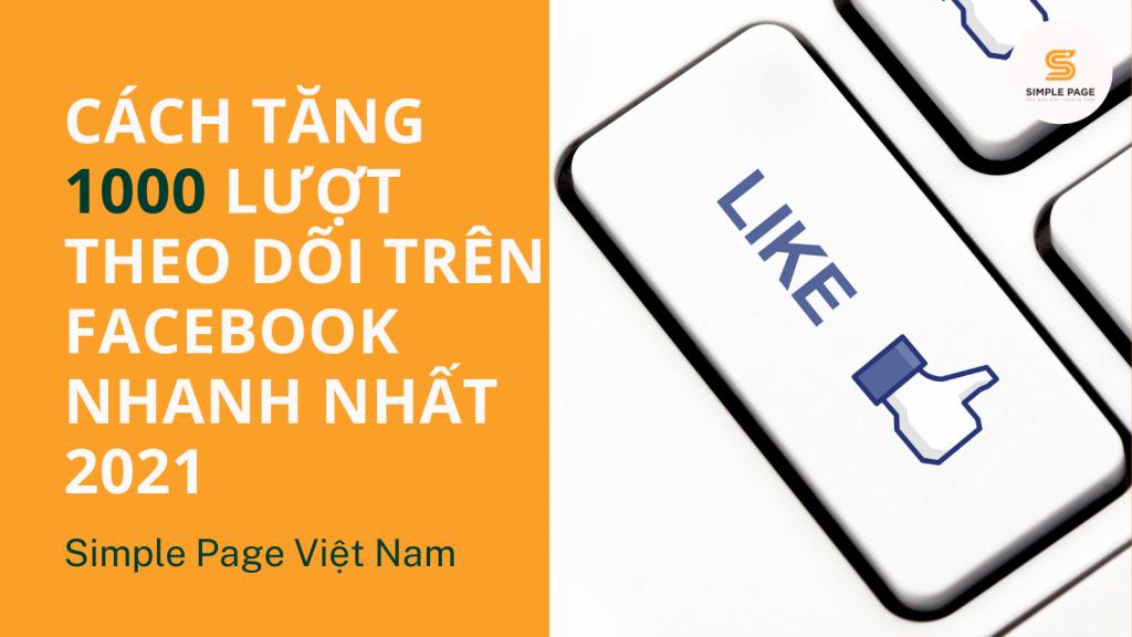 Cách tăng 1000 lượt theo dõi trên facebook nhanh nhất 2021 (1)