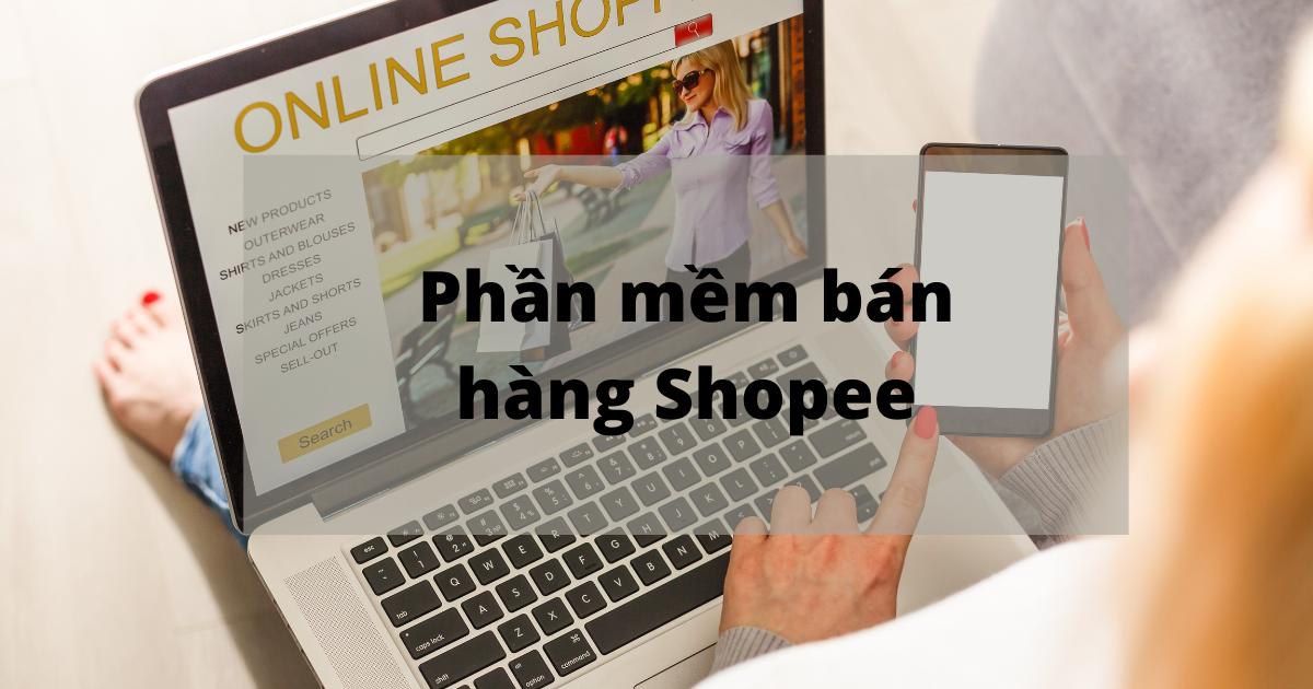 phan-mem-ban-hang-shopee