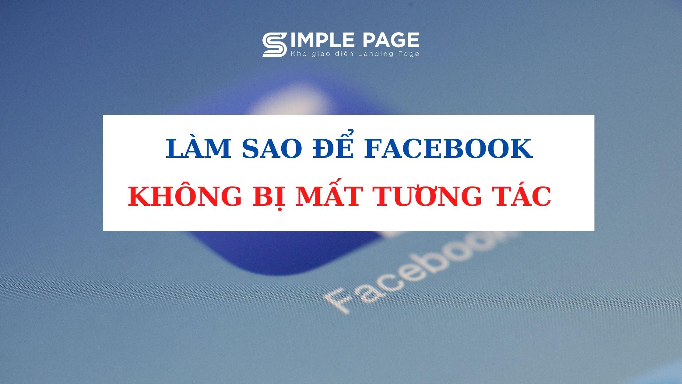 làm sao để FB không bị mất tương tác